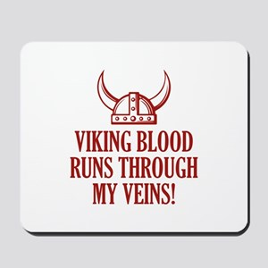 Viking Blood Runs Through My Veins! Mousepad